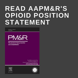 Read AAPMRs Opioid Position Statement