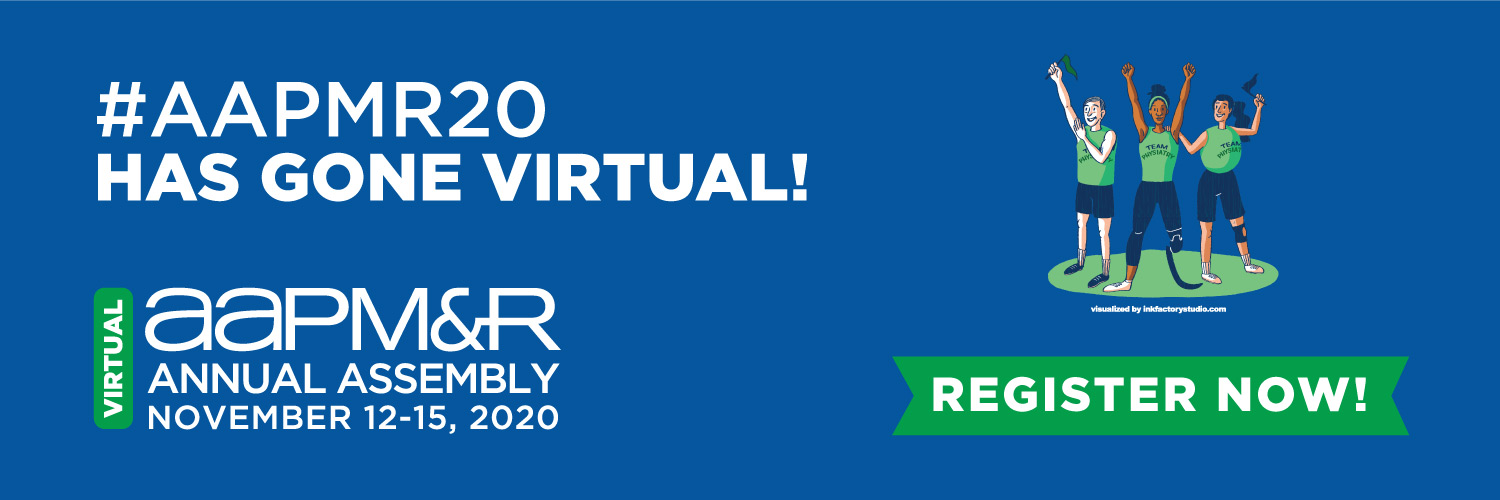 #AAPMR20 Has Gone Virtual! Register Now for AAPM&R's Virtual Annual Assembly, November 12-15, 2020